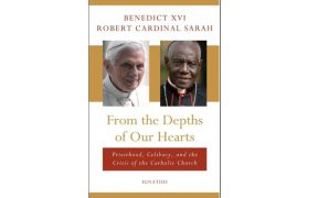 """""""From the Depths of Our Hearts,"""" by retired Pope Benedict XVI and Cardinal Robert Sarah"""