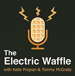 Electric Waffle podcast